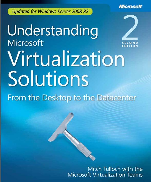 Understanding Microsoft Virtualization Solutions, Second Edition (updated for Windows Server 2008 R2) from Microsoft Press.
